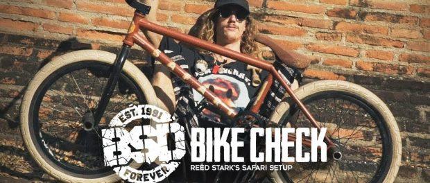 BSD BMX – Reed Stark Safari Bike Check