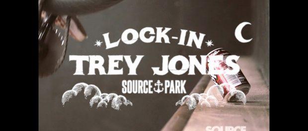 SOURCE PARK LOCK IN   TREY JONES