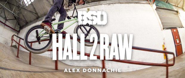 BSD BMX – Alex D Hall 2 Raw
