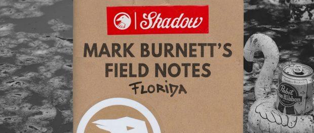 Mark Burnett's Field Notes: Florida