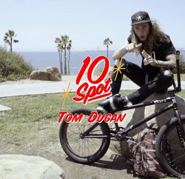 10 SPOT – TOM DUGAN