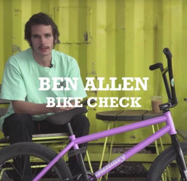 BMX / BEN ALLEN BIKE CHECK