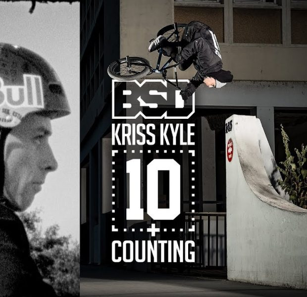 BSD: KRISS KYLE – 10 + COUNTING (BMX)