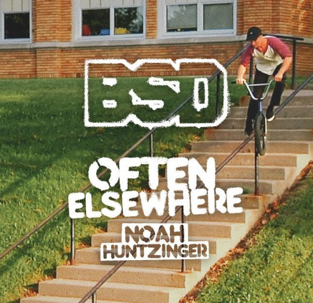BSD: NOAH HUNTZINGER – OFTEN ELSEWHERE (BMX)