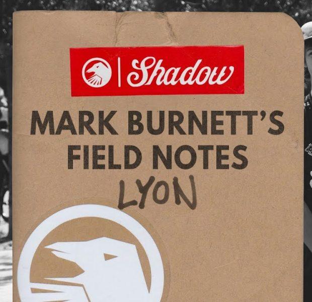 Mark Burnett's Field Notes: Lyon