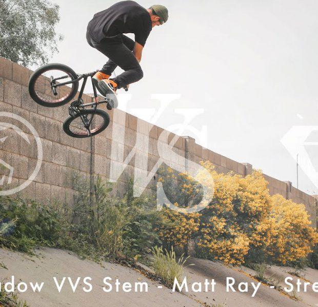 Shadow VVS Stem – Matt Ray – Street