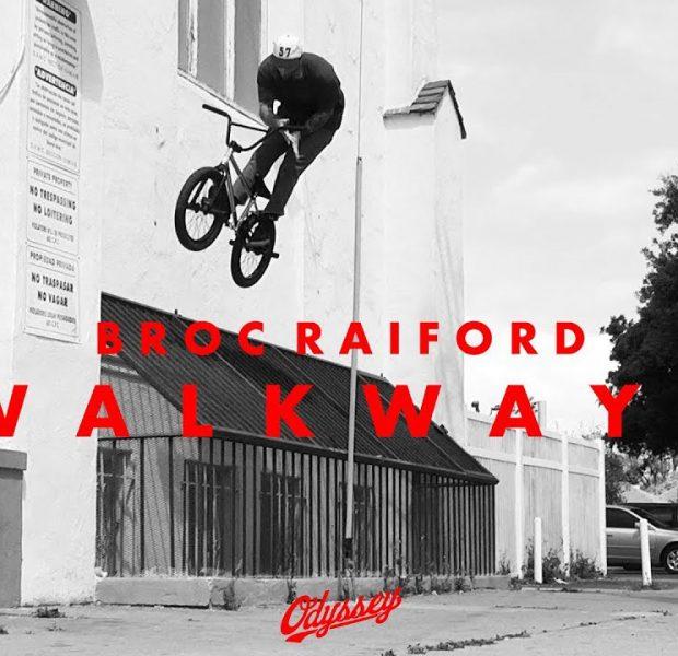 BMX / BROC RAIFORD – W A L K W A Y S