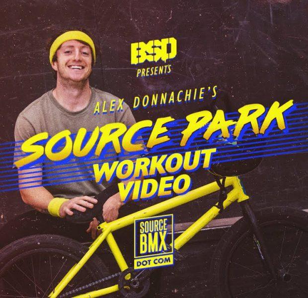 Alex Donnachie – Source Park Workout Video – BSD BMX