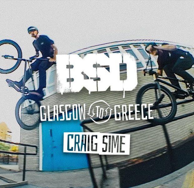 BSD BMX – Craig Sime – Glasgow to Greece