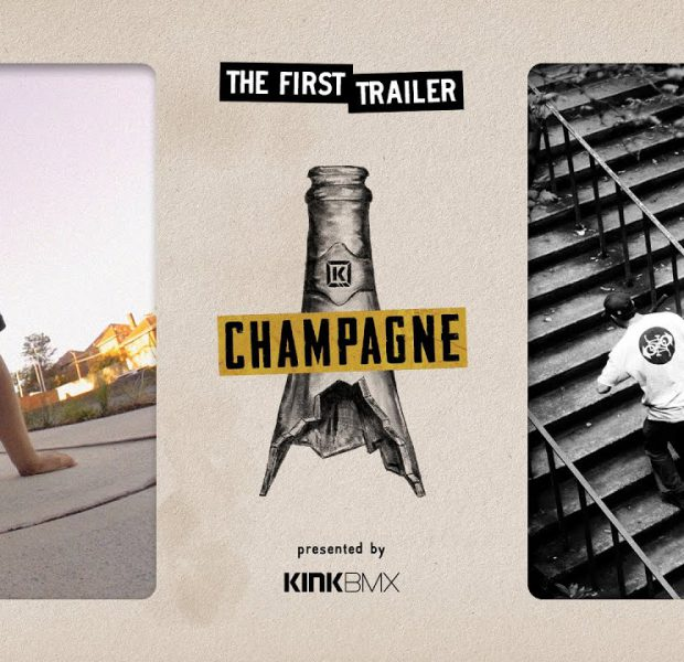 "Kink BMX Presents ""CHAMPAGNE"" – Trailer 1"