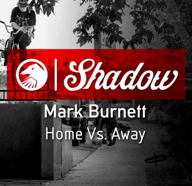 Mark Burnett – Home Vs. Away