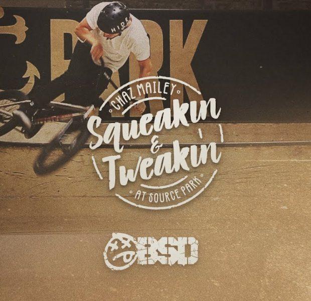 BSD BMX – Chaz Mailey Squeakin' & Tweakin'