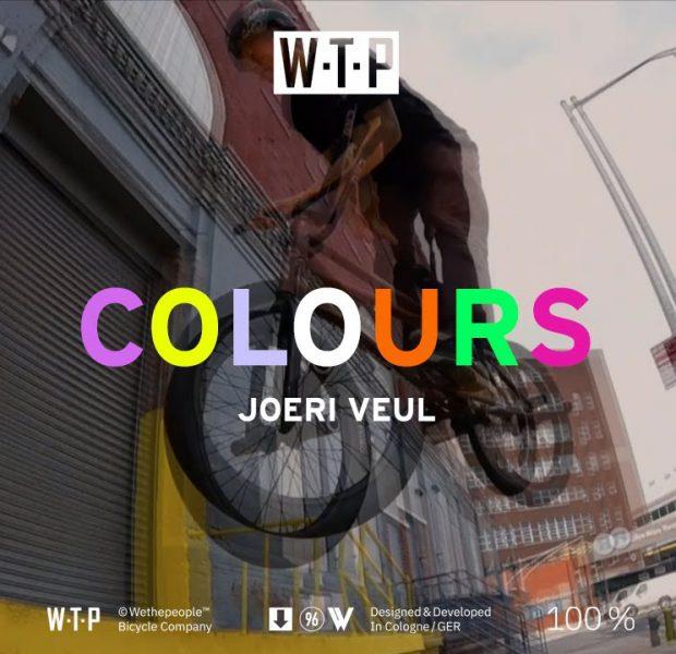 COLOURS – Joeri Veul – Wethepeople BMX