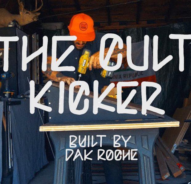 CULTCREW/ CULT KICKER / BUILT BY DAK ROCHE