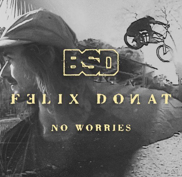 FELIX DONAT No Worries | BSD BMX