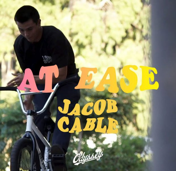 JACOB CABLE | Odyssey BMX – At Ease