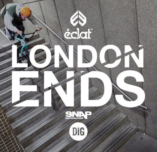 LONDON ENDS   ÉCLAT BMX