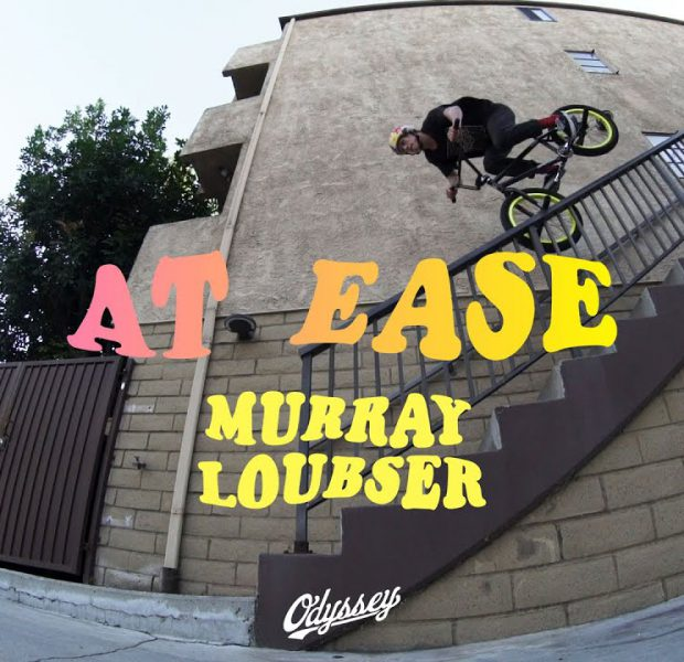 MURRAY LOUBSER | Odyssey BMX – At Ease