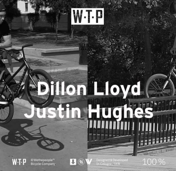 DILLON LLOYD & JUSTIN HUGHES – Wethepeople BMX