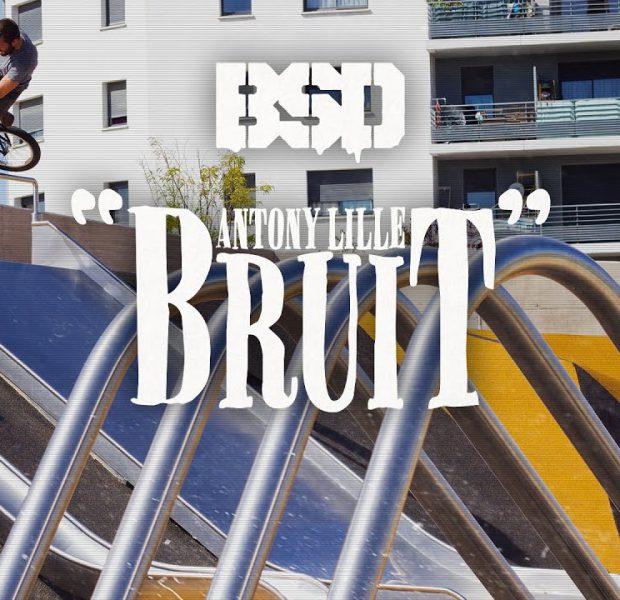 Antony Lille 'Bruit' – BSD BMX