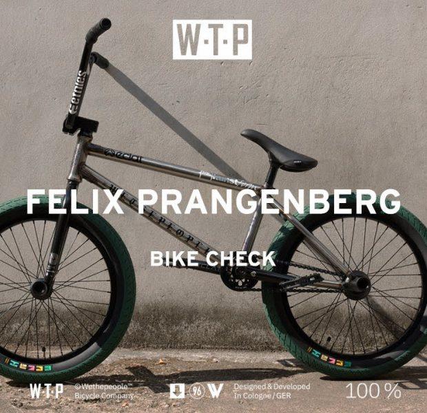 FELIX PRANGENBERG BIKE CHECK – Wethepeople BMX