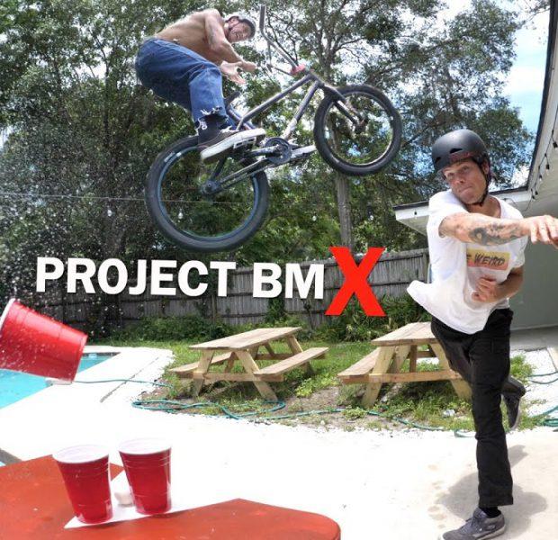 PROJECT bmX – Riding Big Boy's Party House!