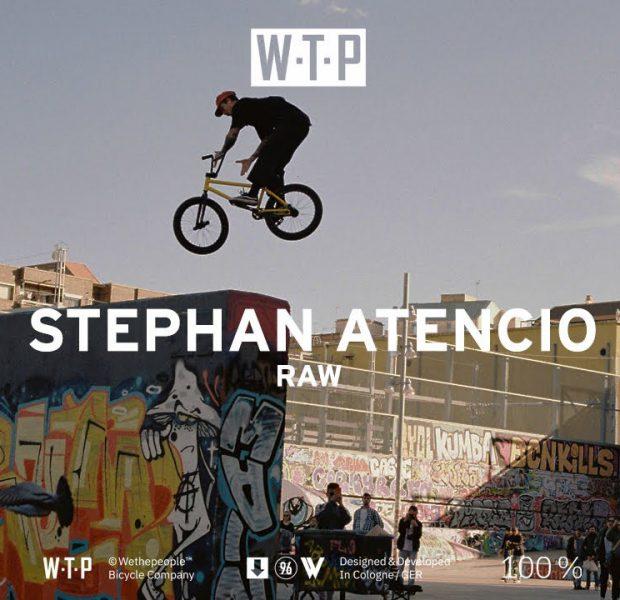 RAW – STEPHAN ATENCIO – Wethepeople BMX