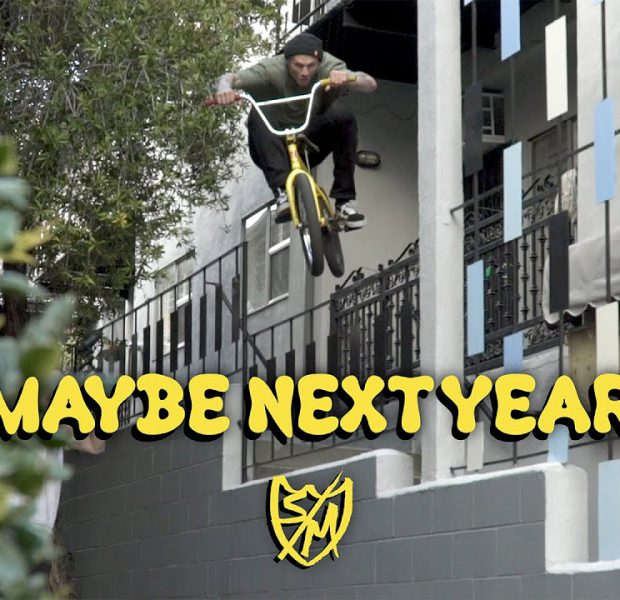 """S&M BMX – Mike Hoder's """"Maybe Next Year"""""""
