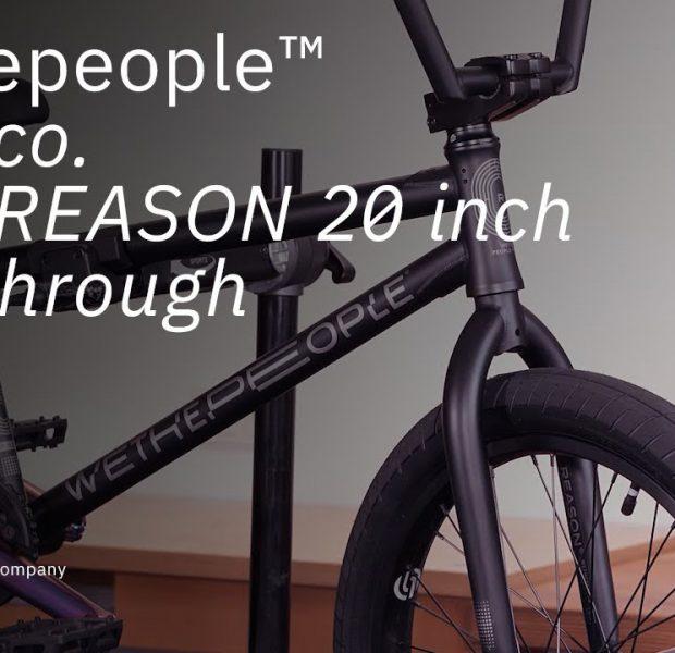 The REASON 2021 – Walkthrough – WETHEPEOPLE BMX