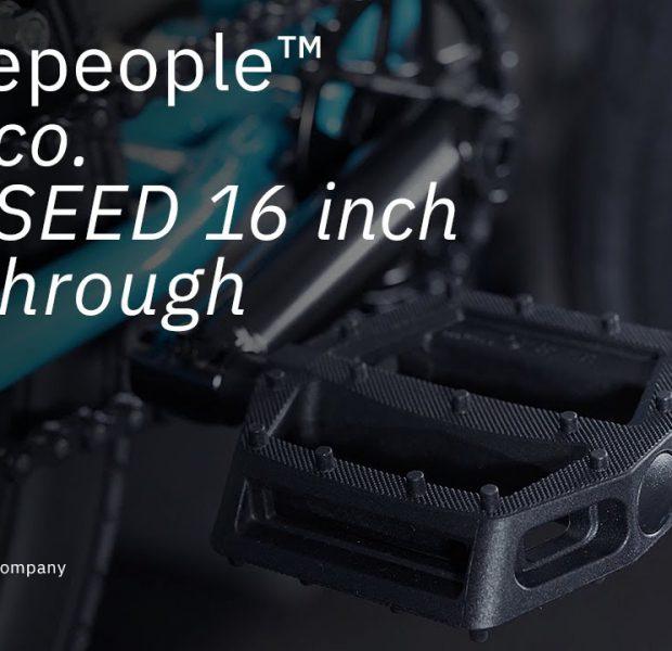 The SEED 16″ 2021 – Walkthrough – WETHEPEOPLE BMX