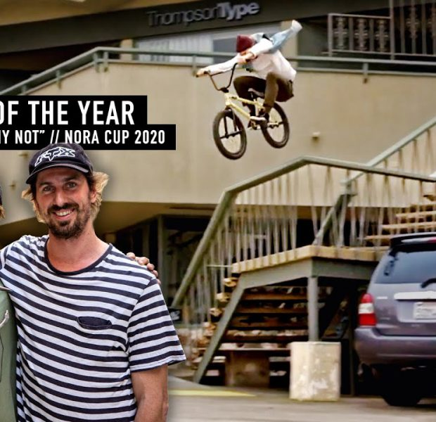 """VIDEO PART OF THE YEAR – NATHAN WILLIAMS """"WHY NOT"""" – NORA CUP 2020"""