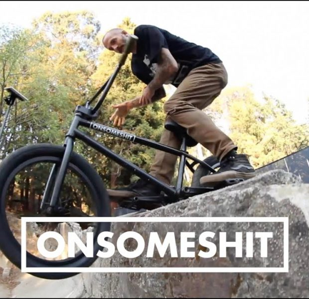 ONSOMESHIT – OUT OF STOCK – SF BMX TRIP 2020