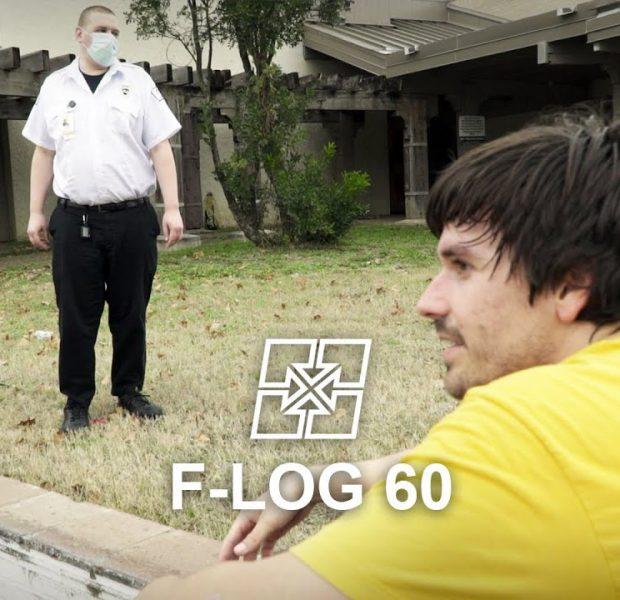 F-LOG 60: ONE MORE TRY OR NA?