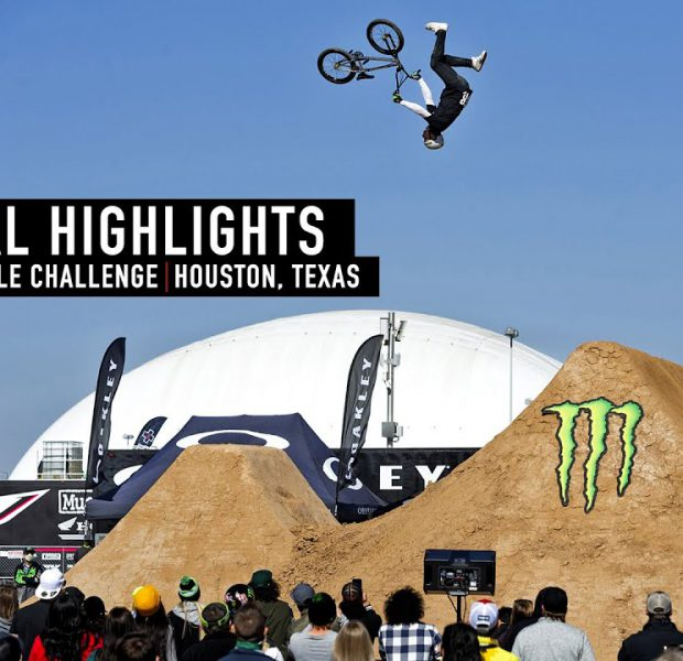 FULL FINALS HIGHLIGHTS – MONSTER BMX TRIPLE CHALLENGE – HOUSTON 2021