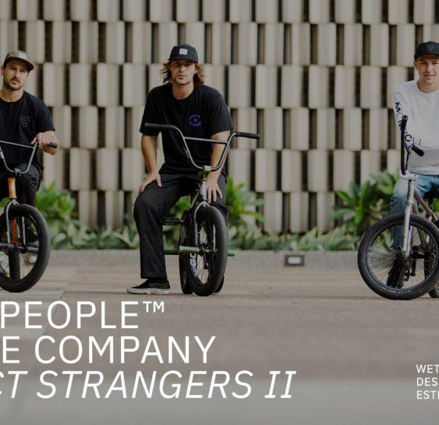 PERFECT STRANGERS 2 // Wethepeople BMX