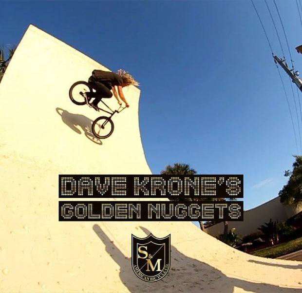 S&M BMX – Dave Krone's Golden Nuggets
