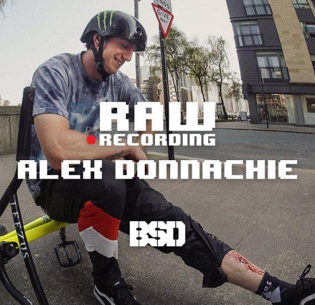 Alex Donnachie – Raw Recording – BSD BMX