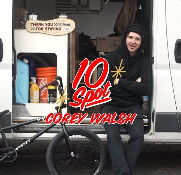 COREY WALSH   Odyssey BMX – 10 Spot