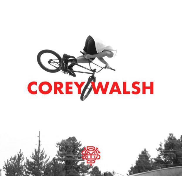 COREY WALSH   Odyssey BMX – Welcome