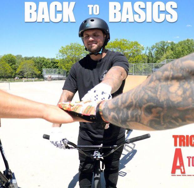 It's Time To Go Back To Basics!   BMX Tricks A-Z