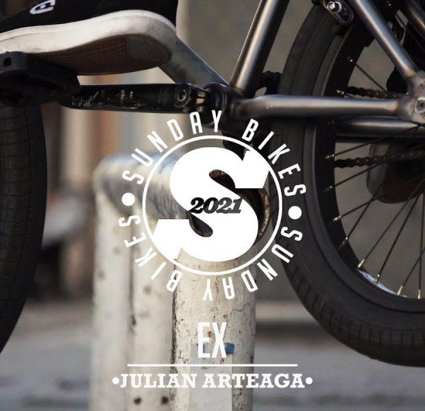2021 JULIAN ARTEAGA SIGNATURE EX | Sunday Bikes | BMX