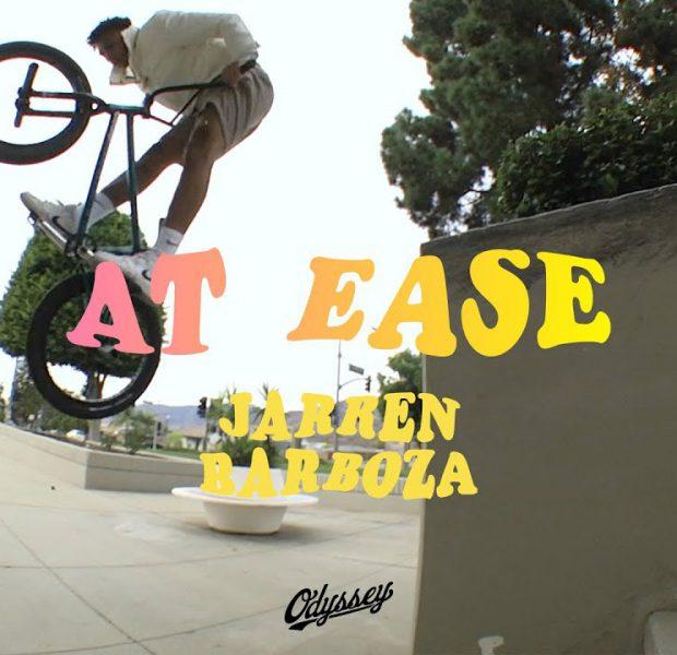 JARREN BARBOZA | Odyssey BMX – At Ease