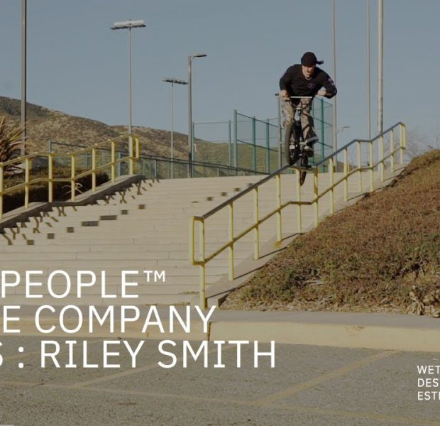 THIS IS : RILEY SMITH (RAW CUT)  // WETHEPEOPLE BMX