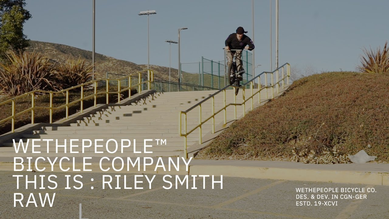 THIS-IS-RILEY-SMITH-RAW-CUT-WETHEPEOPLE-BMX