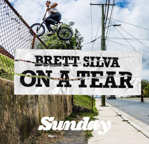 BRETT SILVA   Sunday Bikes – On a Tear   BMX